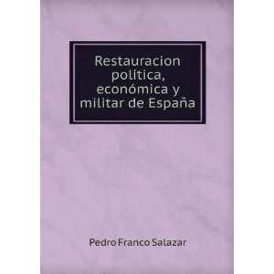 tica, económica y militar de España: Pedro Franco Salazar: Books