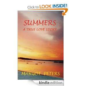 SUMMERS A TRUE LOVE STORY Margot Peters  Kindle Store