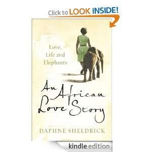 , Life and Elephants Dame Daphne Sheldrick  Kindle Store