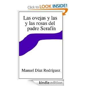 Las ovejas y las rosas del padre Serafín (Spanish Edition): Manuel