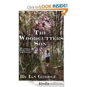 The Woodcutters Son   Hansel & Gretel retold Ian Larman, Laura Kate