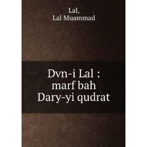 **REPRINT** Dvn i Lal : marf bah Dary yi qudrat: Lal. Lal