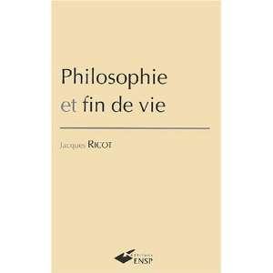 Philosophie et fin de vie (9782859528584): Ricot: Books
