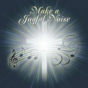 Make a Joyful Noise Joyful Noise Music