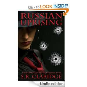 Russian Uprising (Just Call Me Angel Mystery Suspense): S.R. Claridge