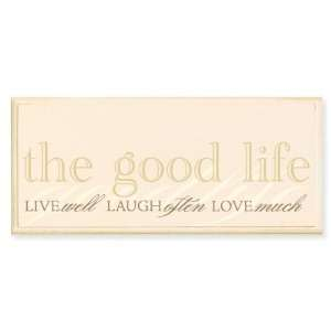 The Good Life Live Laugh Love Quote Wooden Wall Plaque