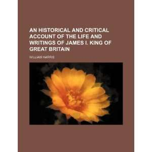 James I. King of Great Britain (9781235658273) William Harris Books