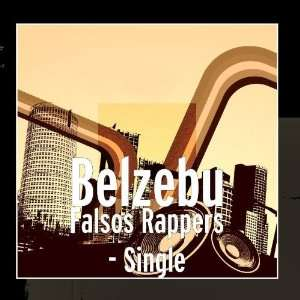 Falsos Rappers   Single: Belzebu: Music