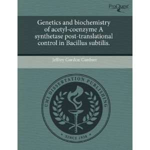in Bacillus subtilis. (9781243599582): Jeffrey Gordon Gardner: Books