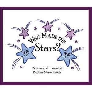 Who Made the Stars? (9781412017527): Joan Marie Joseph: Books