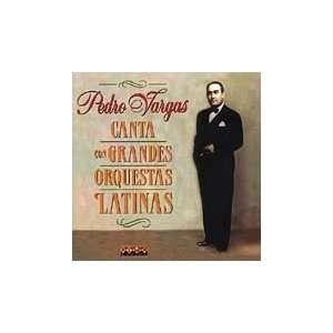Y Las Grandes Orquestas Latina: Pedro Vargas: Music