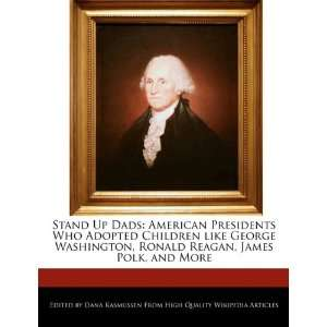 Reagan, James Polk, and More (9781241682255): Dana Rasmussen: Books