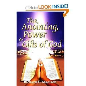 , Power and Gifts of God (9780578037363): Richard L. Madison: Books