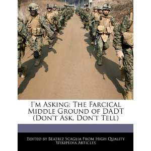 DADT (Dont Ask, Dont Tell) (9781241608569) Beatriz Scaglia Books