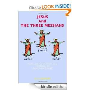 Jesus and the Three Messiahs W. A. Wildbore  Kindle Store