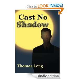 Cast No Shadow The First Book of the Knowing Thomas Long