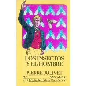Los Insectos y El Hombre (Breviarios) (Spanish Edition