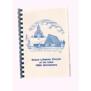 Grace Lutheran Church, Lily Lake, Illinois ; 100th