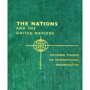 and the United Nations (National Studies on International Organization