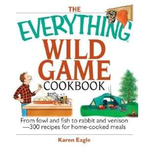 Recipes for Home Cooked Meals [EVERYTHING WILD GAME CKBK]: