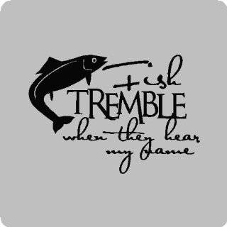Fish tremble whenFunny Fishing Wall Quotes Words Sayings Removable