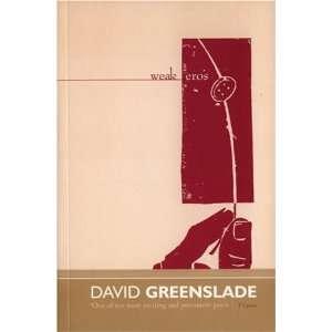 Weak Eros (9781902638263): David Greenslade: Books
