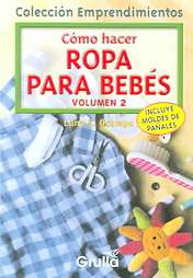 Como hacer ropa para bebes/How to make clothe for your baby (Paperback