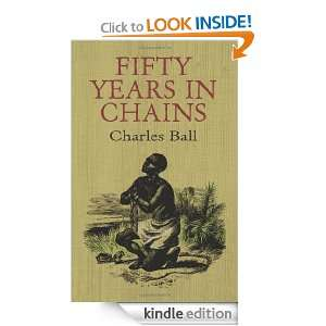 Fifty Years in Chains (African American) Charles Ball