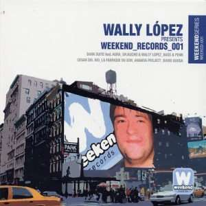 Wally Lopez: Weekend Records 001: Wally Lopez: Music
