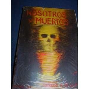 Nosotros Los Muertos Carlos H. De La Pena Books