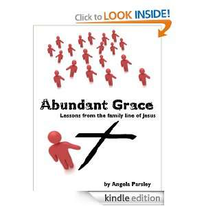 Abundant Grace: Lessons from the Family Line of Jesus: Angela Parsley