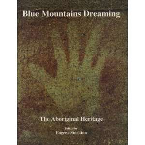 Blue Mountains dreaming The aboriginal heritage
