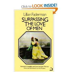 Surpassing the Love of Men: Romantic Friendship and Love Between Women