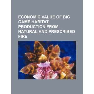 Economic value of big game habitat production from natural