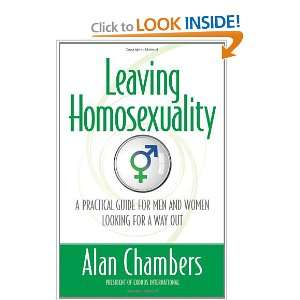 Leaving Homosexuality: A Practical Guide for Men and Women Looking for