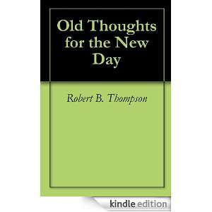 Old Thoughts for the New Day Robert B. Thompson, Audrey Thompson