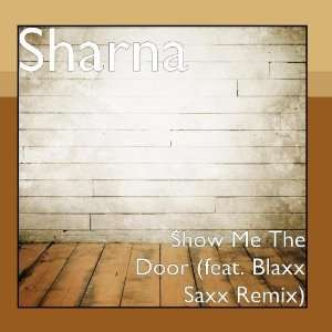 Show Me The Door (feat. Blaxx Saxx Remix): Sharna & Npr: Music