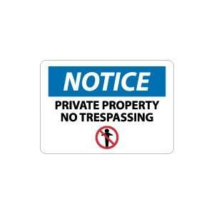 OSHA NOTICE Private Property No Trespassing Safety Sign