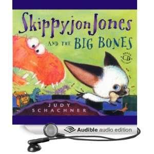 Skippyjon Jones and the Big Bones [Unabridged] [Audible Audio Edition