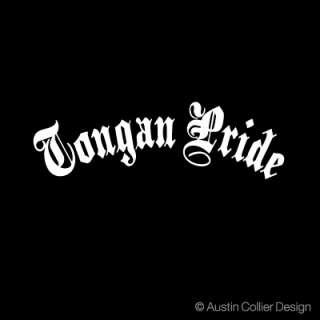 TONGAN PRIDE Vinyl Decal Car Truck Sticker   Tonga
