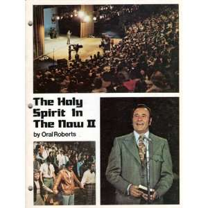 The Holy Spirit in the Now II Oral Roberts Books