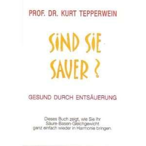 Kurt Tepperwein (Gesund durch Entsäuerung)  Prof. Dr.Kurt