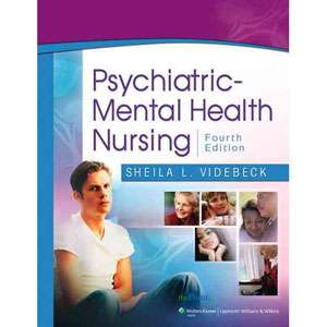 Psychiatric Mental Health Nursing, Videbeck, Sheila L. ARCHIVE