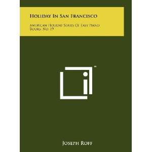 Holiday In San Francisco American Holiday Series Of Easy Piano Books