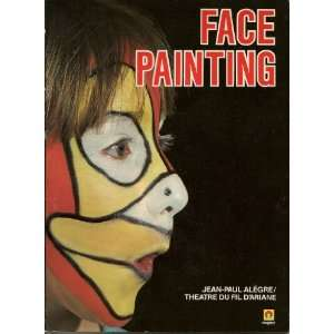 Face Painting (9780416085426) Jean Paul Allegre, J. Peters Books