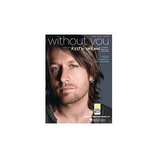 Without You (Piano Vocal, Sheet music) Keith Urban Books