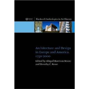 Architecture and Design in Europe and America: 1750   2000