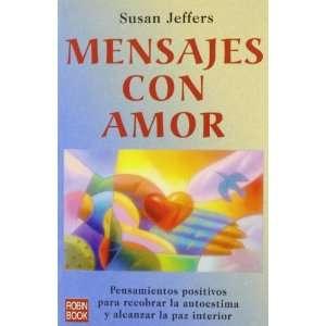 Mensajes con amor (9788479277338): Susan Jeffers: Books