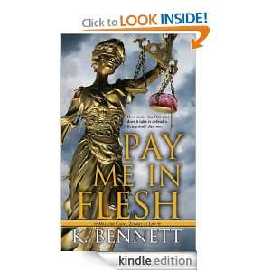 Pay Me In Flesh (Mallory Caine, Zombie at Law) K. Bennett