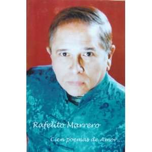 Rafelito Marrero Cien Poemas de Amor (Spanish Edition
